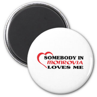 Somebody in Monrovia loves me t shirt Magnets