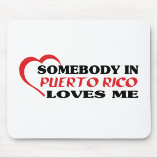 Somebody in Puerto Rico Loves Me Mouse Pad