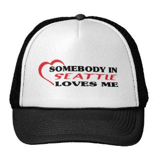 Somebody in Seattle loves me t shirt Trucker Hats