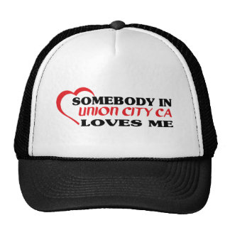 Somebody in Union City loves me t shirt Hat