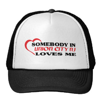 Somebody in Union City loves me t shirt Trucker Hat