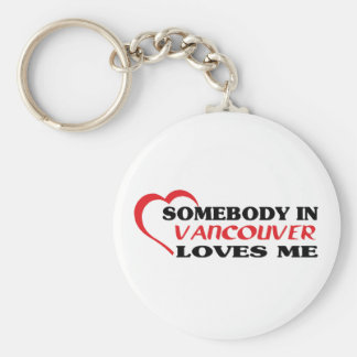 Somebody in Vancouver loves me t shirt Key Ring
