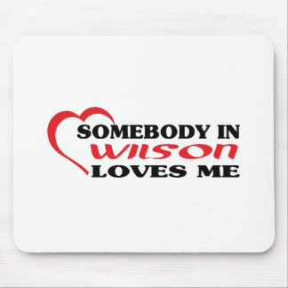 Somebody in Wilson loves me t shirt Mouse Pads