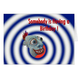 Somebody is Having a Birthday! Card