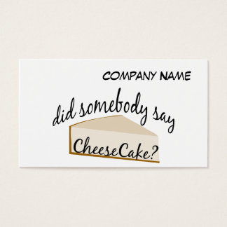Somebody Say Cheesecake? Business Card