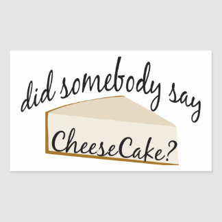 Somebody Say Cheesecake? Rectangular Sticker