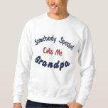 Somebody Special, Calls Me, Grandpa Embroidered Sweatshirt