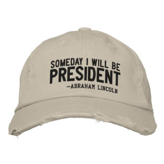 Someday I Will Be PRESIDENT Embroidery Cap Embroidered Hat