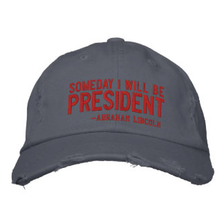 Someday I Will Be President Embroidery Embroidered Hat