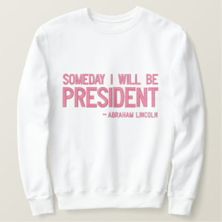 Someday I Will Be President Statement