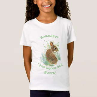 Somedays I just want to be a Bunny Fun Quote T-Shirt