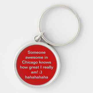 Someone awesome in Chicago knows how great I re... Silver-Colored Round Key Ring