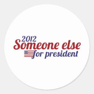 Someone Else for President 2012 Round Sticker