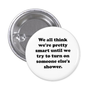 Someone Else s Shower Pinback Buttons