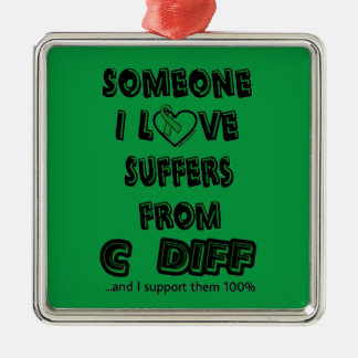 Someone I Love...C Diff Metal Ornament