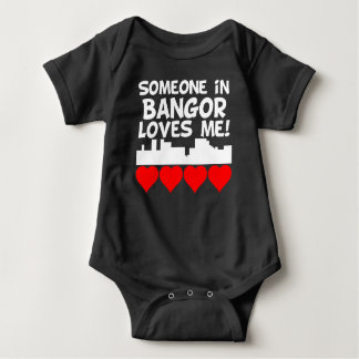 Someone In Bangor Maine Loves Me Baby Bodysuit