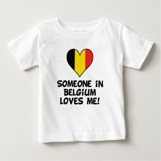 Someone In Belgium Loves Me Baby T-Shirt
