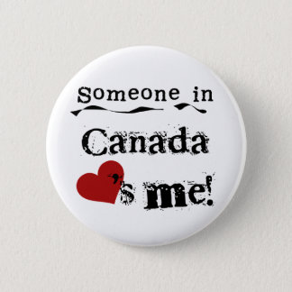 Someone In Canada Loves Me 6 Cm Round Badge