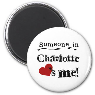 Someone in Charlotte 6 Cm Round Magnet