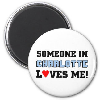 Someone in Charlotte Loves me Magnets