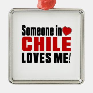 SOMEONE IN CHILE LOVES ME ! Silver-Colored SQUARE DECORATION