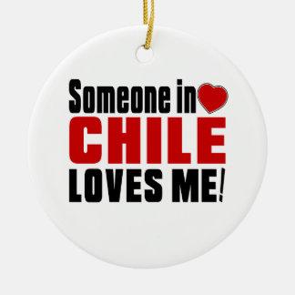 SOMEONE IN CHILE LOVES ME ! ROUND CERAMIC DECORATION