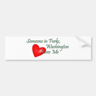 Someone in Forks, Washington Loves Me Bumper Sticker