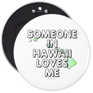 Someone in Hawaii loves me Pins