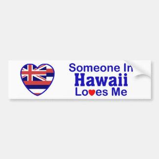 Someone In Hawaii Loves Me Bumper Sticker