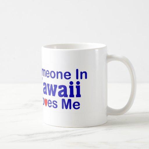 Someone In Hawaii Loves Me Mugs