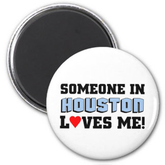 Someone in Houston Loves me 6 Cm Round Magnet
