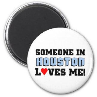 Someone in Houston Loves me Magnet