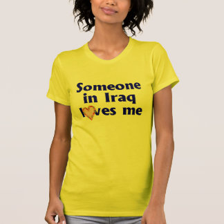 Someone in Iraq loves me T-Shirt