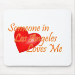 Someone in Los Angeles Loves Me Mouse Mat