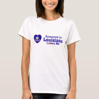 Someone In Louisiana Loves Me T-Shirt