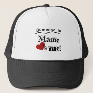 Someone In Maine Loves Me Trucker Hat