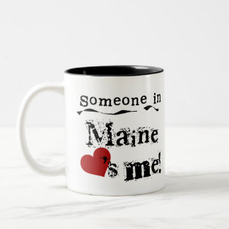 Someone In Maine Loves Me Two-Tone Coffee Mug