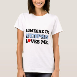Someone in Memphis Loves me T-Shirt