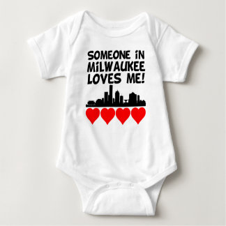Someone In Milwaukee Wisconsin Loves Me Baby Bodysuit