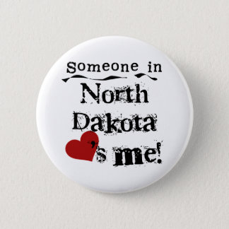 Someone In North Dakota Loves Me 6 Cm Round Badge