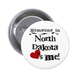 Someone In North Dakota Loves Me Pinback Buttons