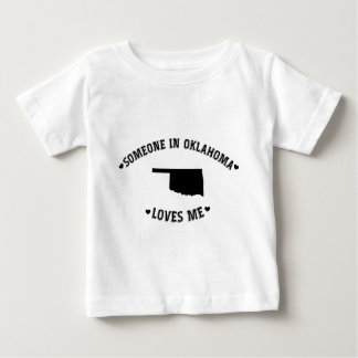 Someone in Oklahoma Loves Me Baby T-Shirt