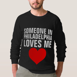 SOMEONE IN PHILADELPHIA LOVES ME T-shirts Gifts
