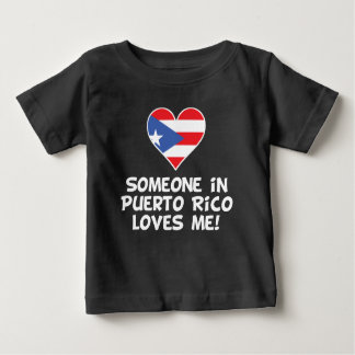 Someone In Puerto Rico Loves Me Baby T-Shirt