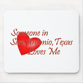 Someone in San Antonio Texas Loves Me Mouse Pad