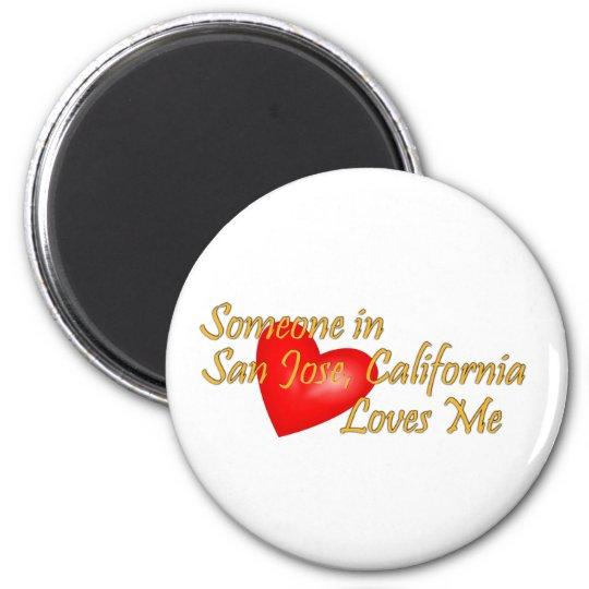 Someone in San Jose, California Loves Me Magnet