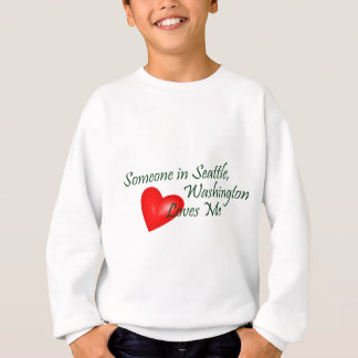 Someone In Seattle Loves Me Sweatshirt