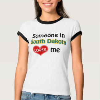 Someone in South Dakota loves me Shirts