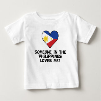 Someone In the Philippines Loves Me Baby T-Shirt
