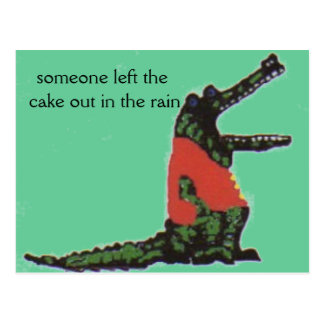someone left the cake out in the rain postcard